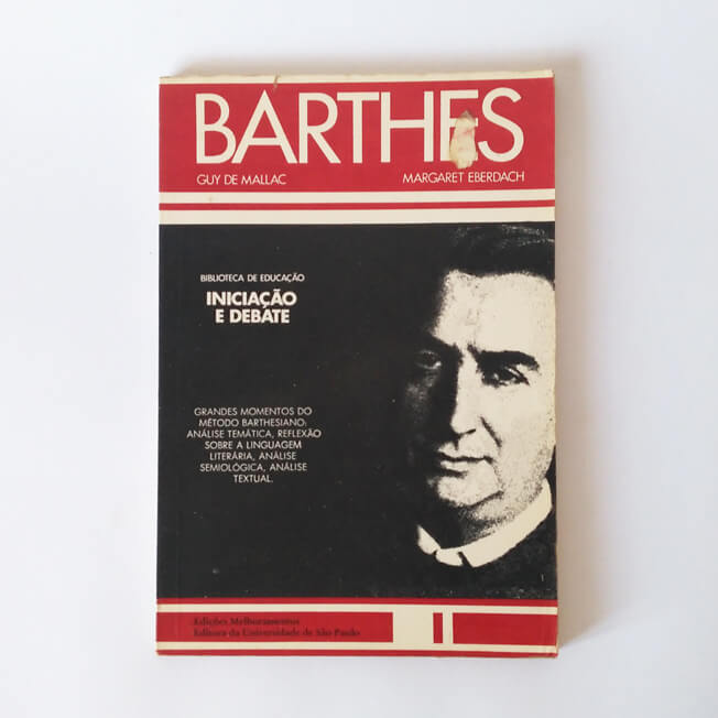 Barthes – grandes momentos do método barthesiano (1)